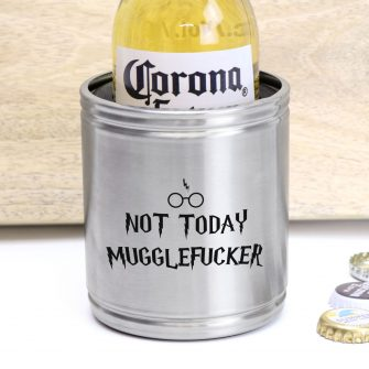 Not Today Mugglefucker Sweary Stainless Steel Engraved Stubby Holder